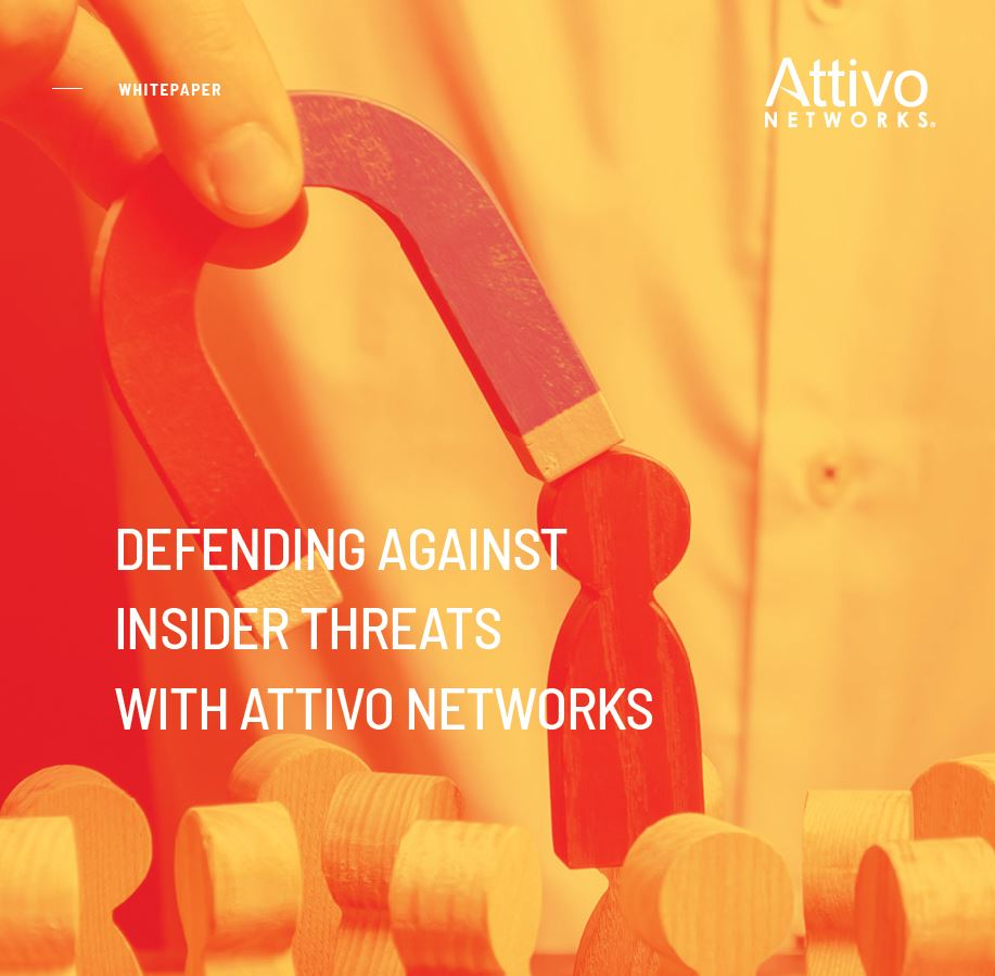 Defending Against Insider Threats With Attivo Networks