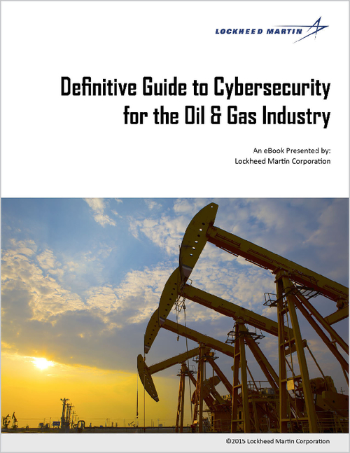 Definitive Guide to CyberSecurity for the Oil & Gas Industry