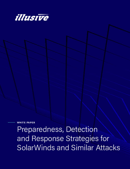 Definitive Guide to Readiness, Detection, and Remediation for SolarWinds and Similar Advanced Attacks