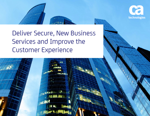 Deliver Secure New Business Services and Improve the Customer Experience