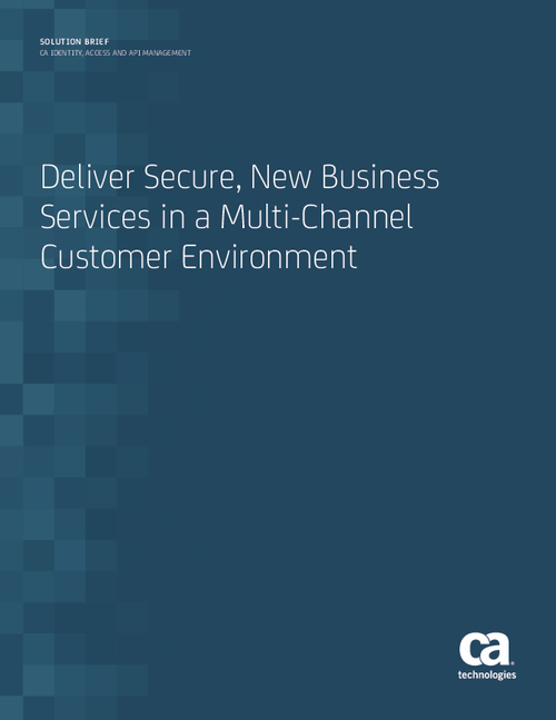 Deliver Secure, New Business Services in a Multi-Channel Customer Environment
