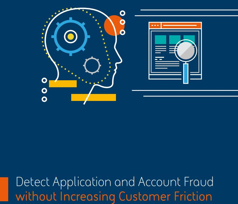 Detect Application & Account Fraud Without Increasing Customer Friction