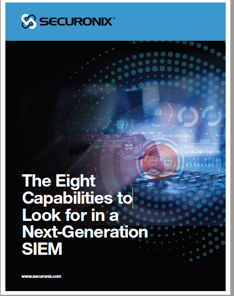 The Eight Capabilities to Look for in a Next-Generation SIEM
