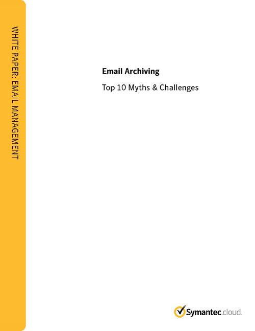 Email Archiving: Top Ten Myths and Challenges