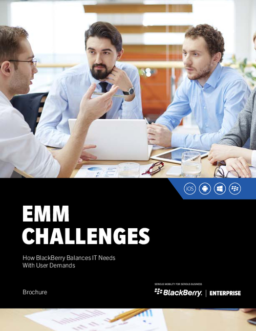 EMM Challenges: How BlackBerry Balances IT Needs With User Demands