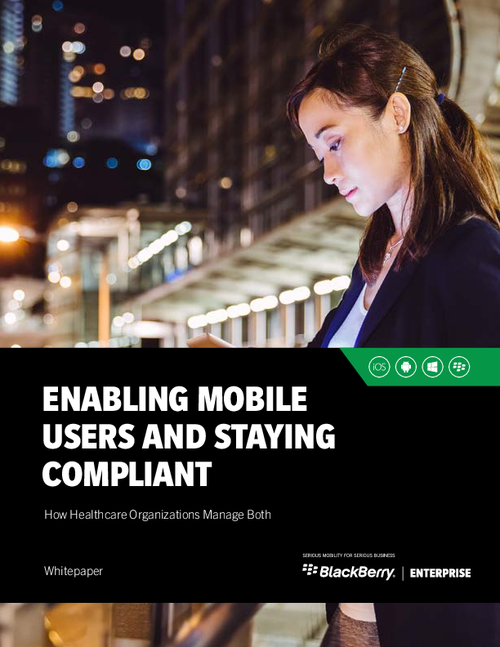 Enabling Mobile Users and Staying Compliant
