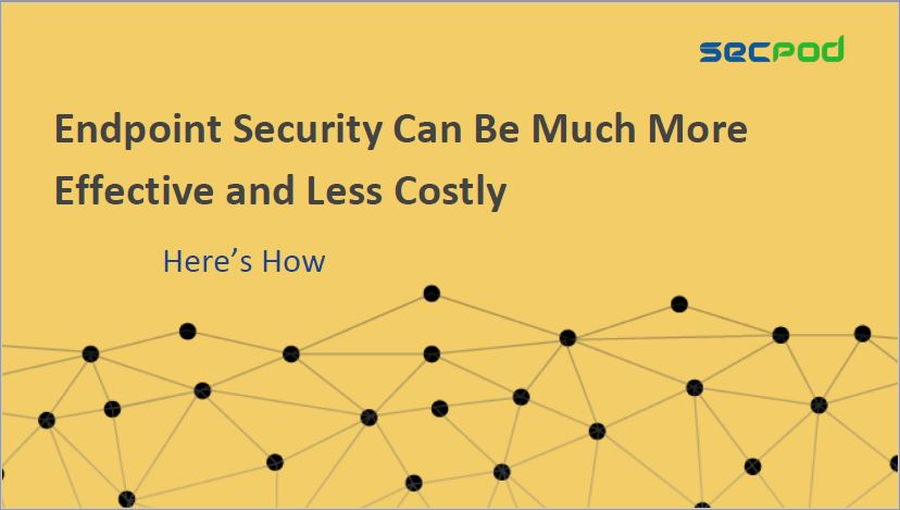 Endpoint Security Can be Much More Effective and Less Costly