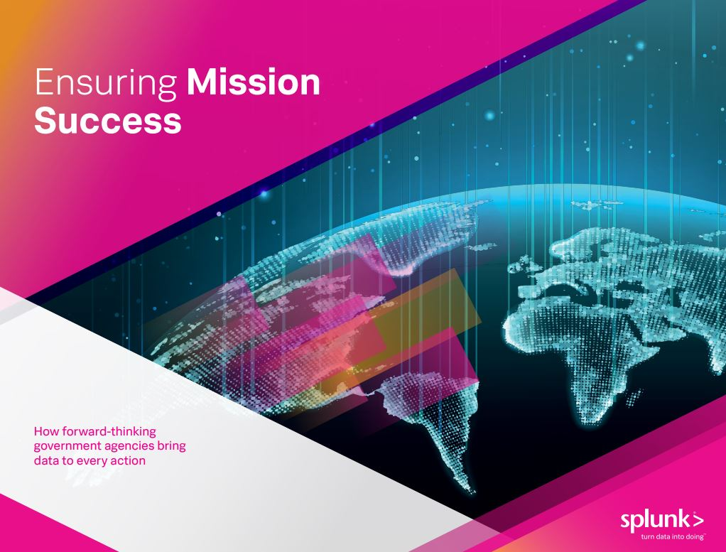 Ensuring Mission Success: How forward-thinking government agencies bring data to every action