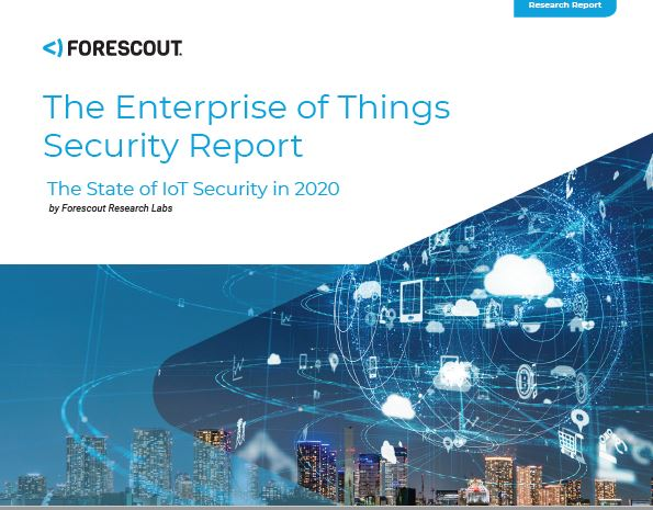Enterprise of Things Security Report - State of IoT Security in 2020 Report