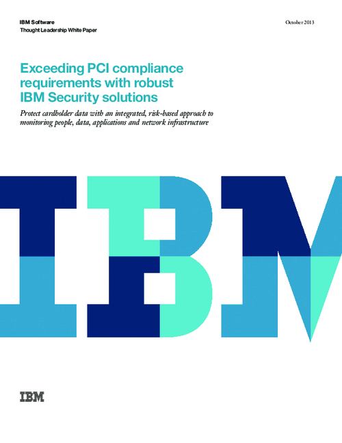 Exceeding PCI Compliance Requirements with Robust IBM Security Solutions