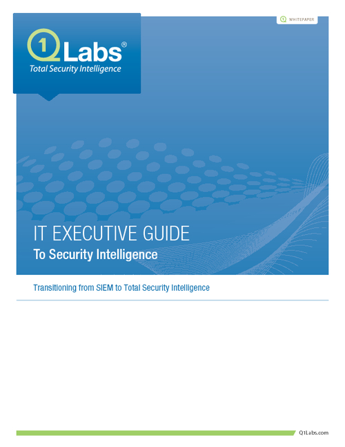 IT Executive Guide to Security Intelligence - Transitioning from SIEM to Security Intelligence