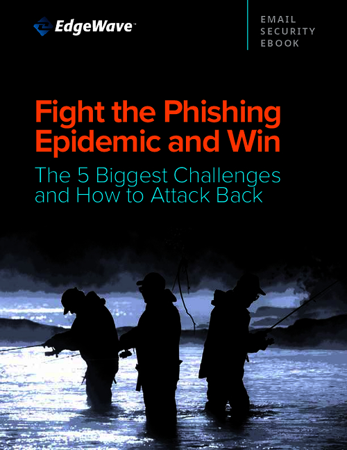 Fight the Phishing Epidemic and Win: The 5 Biggest Challenges and How to Attack Back