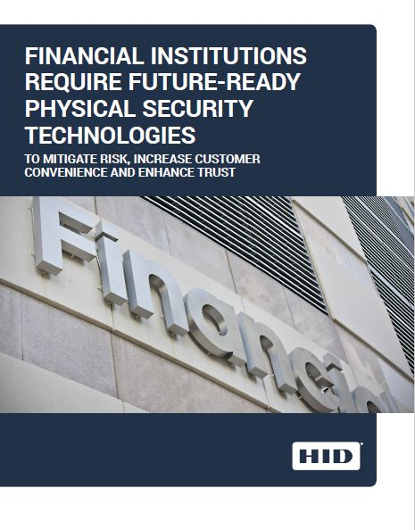 Financial Institutions Require Future-Ready Physical Security Technologies
