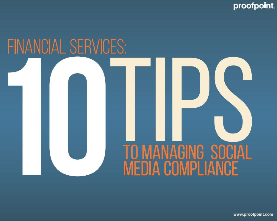 Financial Services: 10 Tips to Managing Social Media Compliance