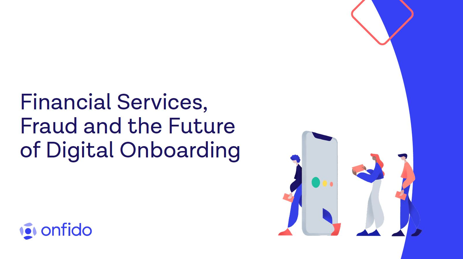 Financial Services, Fraud, and the Future of Digital Onboarding