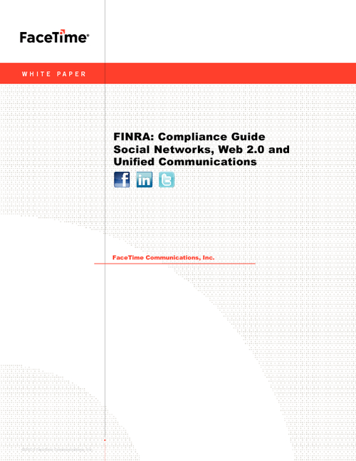FINRA: Compliance Guide Social Networks, Web 2.0 and Unified Communications