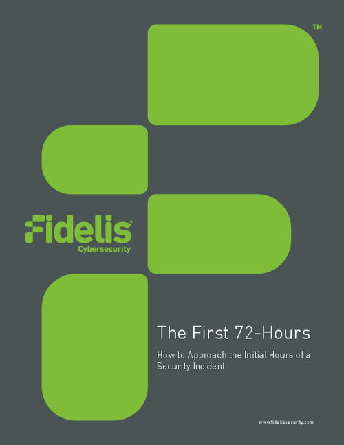 The First 72-Hours: How to Approach the Initial Hours of a Security Incident