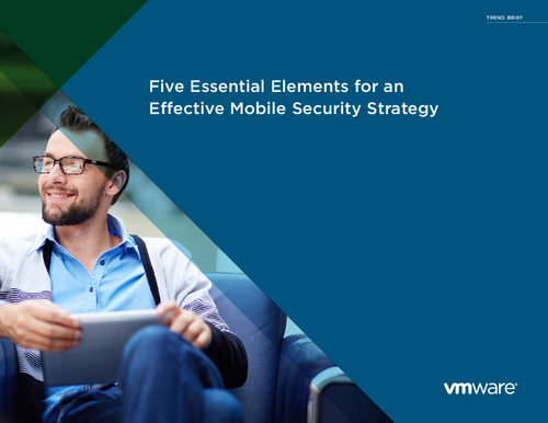 Five Essential Elements for an Effective Mobile Security Strategy