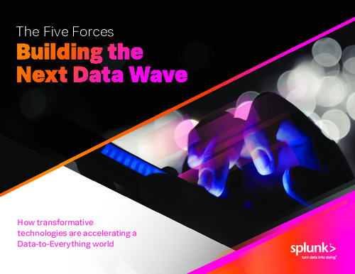 The Five Forces Building the Next Data Wave