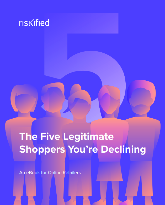Why are Valid Online Transactions Mistaken for Fraud? Stop Declining Legitimate Shoppers