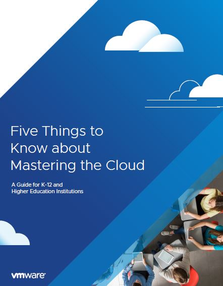 Five Things to Know about Mastering the Cloud: A Guide for K-12 and Higher Education Institutions