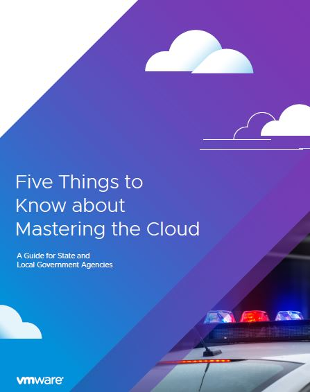 Five Things to Know about Mastering the Cloud: A Guide for State and Local Government Agencies