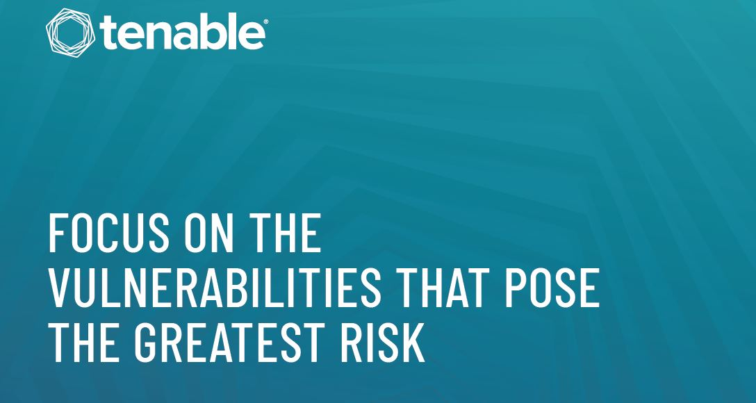 Focus On The Vulnerabilities That Pose The Greatest Risk