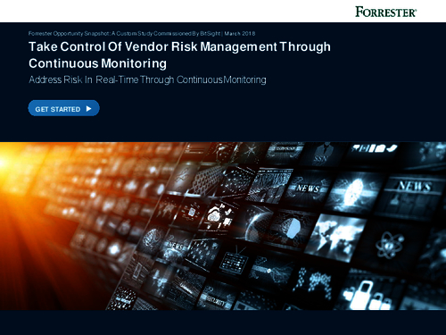 Forrester: Take Control Of Vendor Risk Management Through Continuous Monitoring