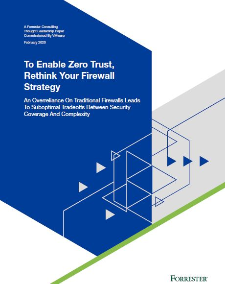 Forrester: To Enable Zero Trust, Rethink Your Firewall Strategy