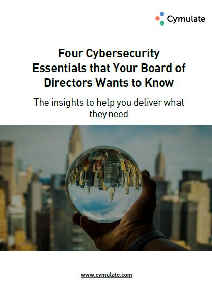 Four Cybersecurity Essentials that Your Board of Directors Wants to Know