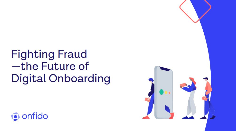 Fraud & The Future of Digital Onboarding