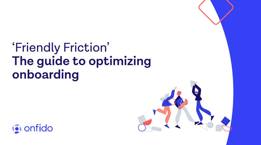 Friendly Friction: The Guide to Optimizing Onboarding