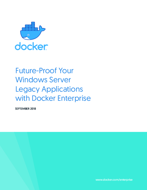 Future-Proof Your Windows Server Legacy Applications with Docker Enterprise