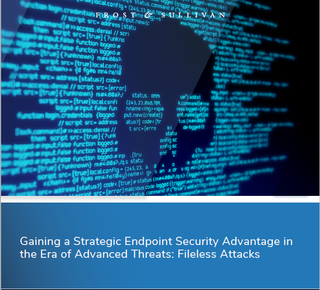 Gaining a Strategic Endpoint Security Advantage in the Era of Advanced Threats: Fileless Attacks