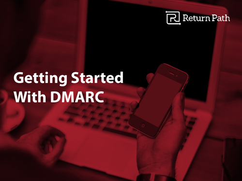 Getting Started with DMARC