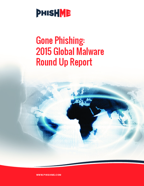 Gone Phishing: 2015 Global Malware Round Up Report