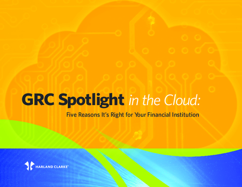 GRC Spotlight in the Cloud: Five Reasons It's Right for Your Financial Institution
