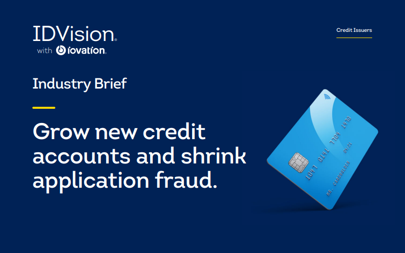 Grow New Credit Accounts and Shrink Application Fraud