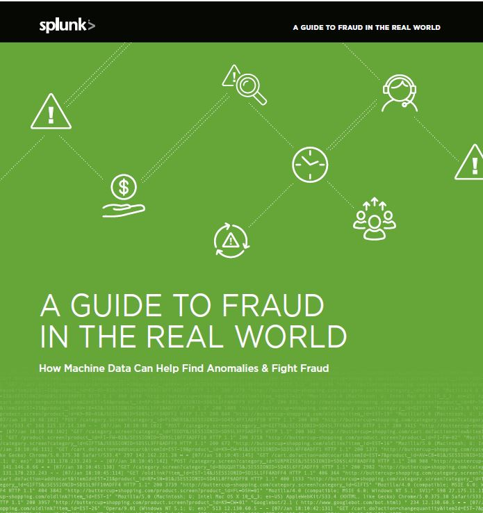 A Guide to Fraud in the Real World: How Machine Data Can Help Find Anomalies & Fight Fraud