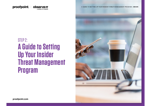 A Guide to Setting Up Your Insider Threat Management Program