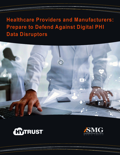 Healthcare Providers and Manufacturers: Prepare to Defend Against Digital PHI Data Disruptors