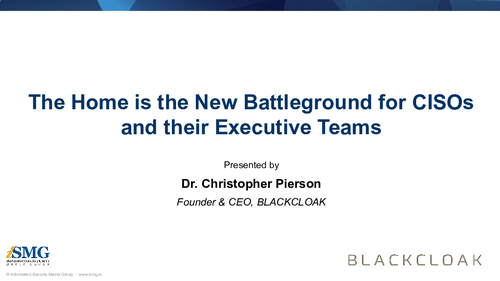 The Home is the New Battleground for CISOs and their Executive Teams