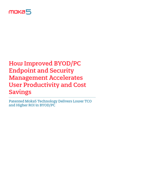 How Improved BYOD/PC Endpoint and Security Management Accelerates Cost Savings