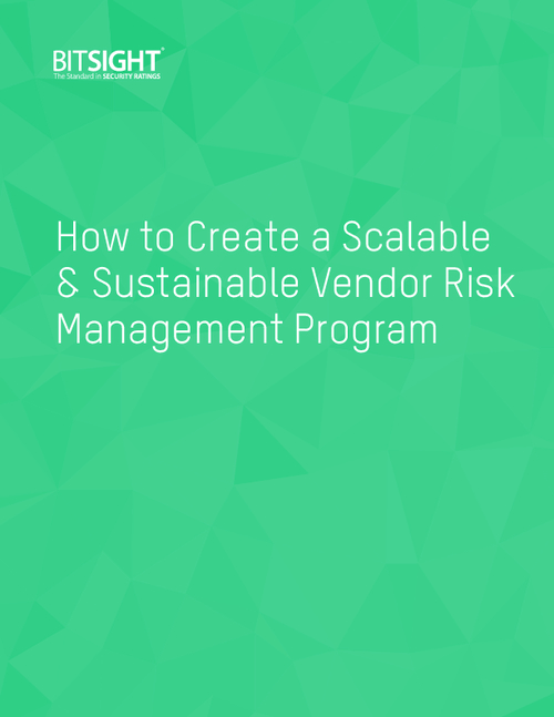 How to Build a Scalable & Sustainable Vendor Risk Management Program