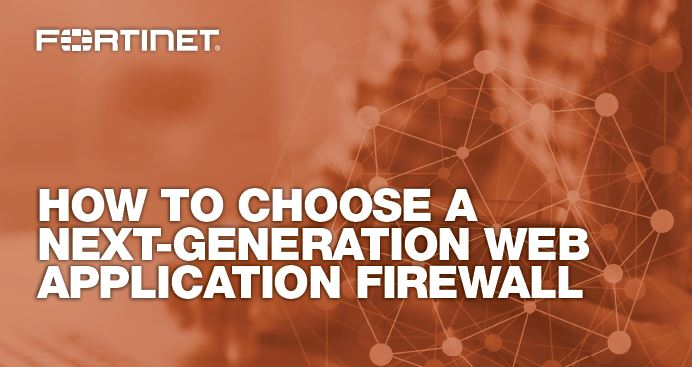 How to Choose a Next-Generation Web Application Firewall