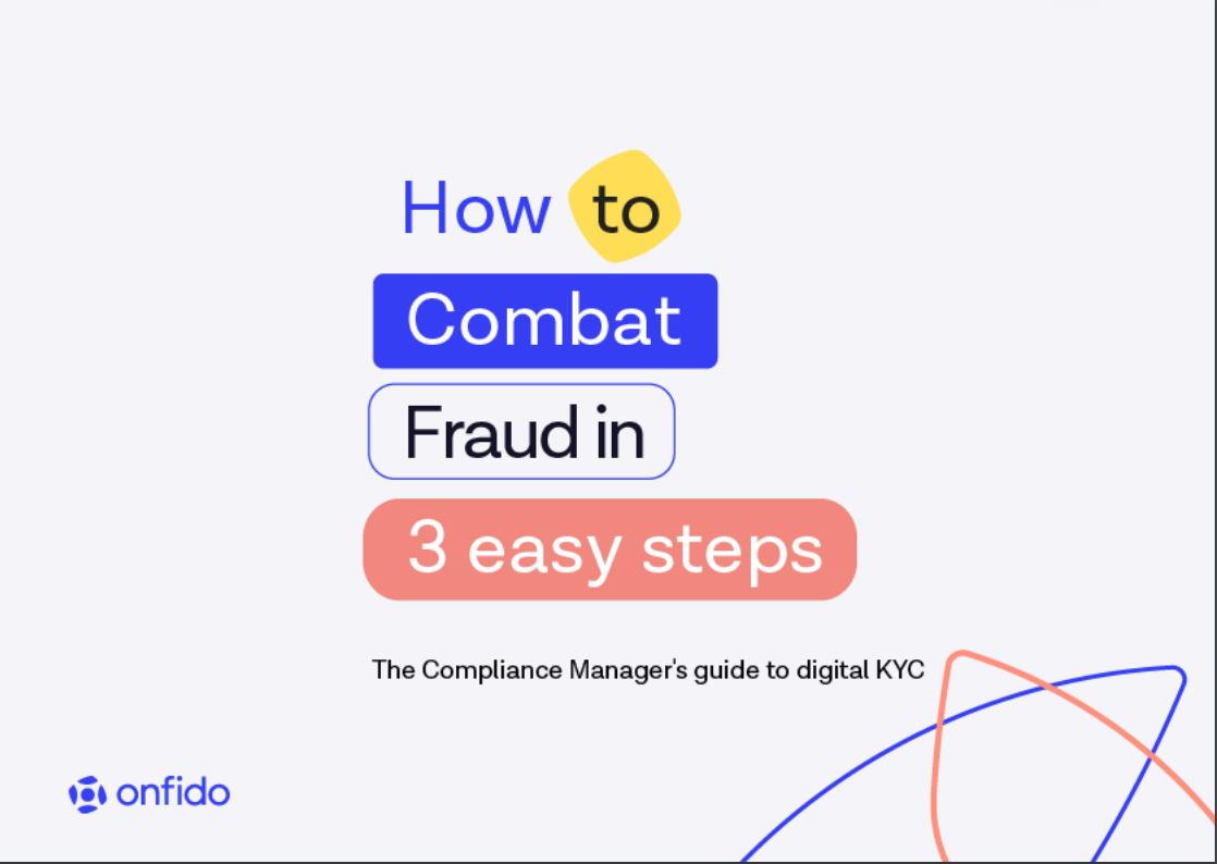 How to Combat Fraud in 3 Easy Steps: The Compliance Manager's Digital Guide to KYC