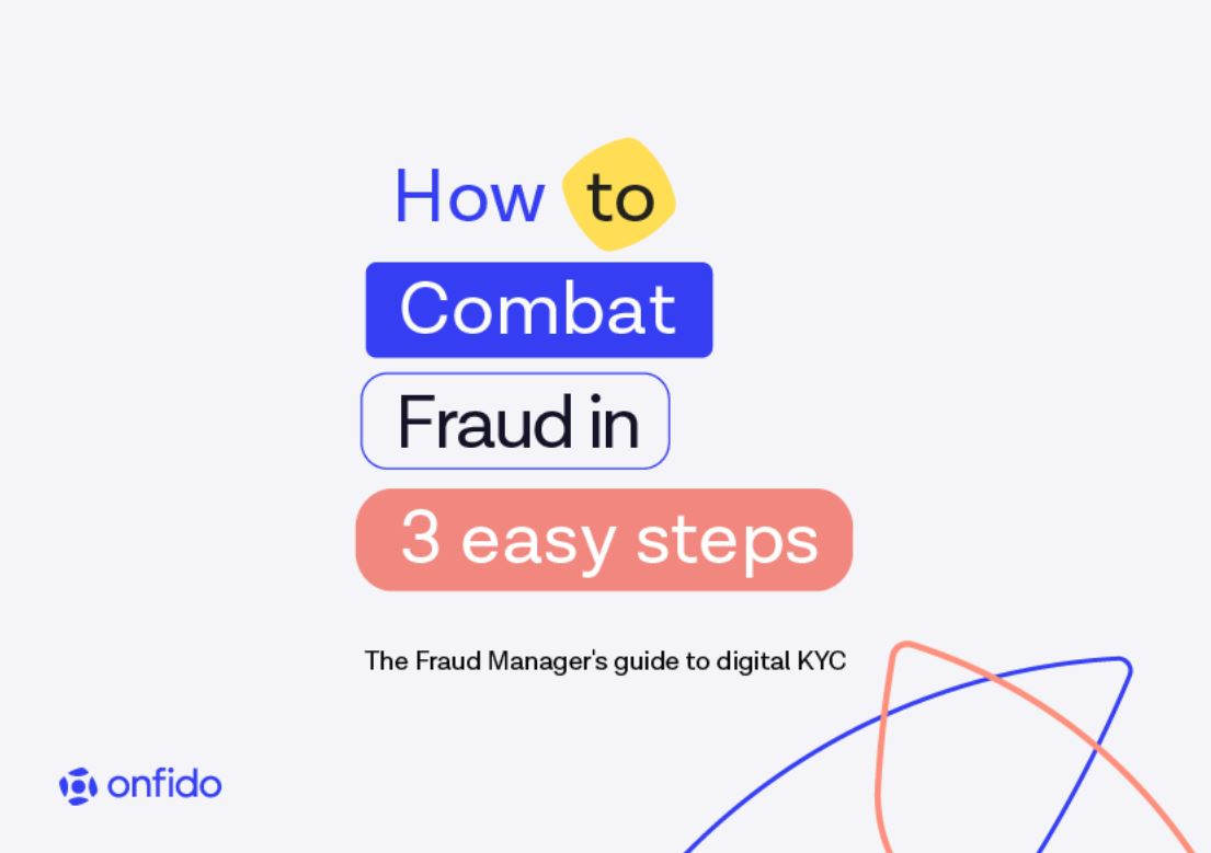 How to Combat Fraud in 3 Easy Steps: The Fraud Manager's Digital Guide to KYC