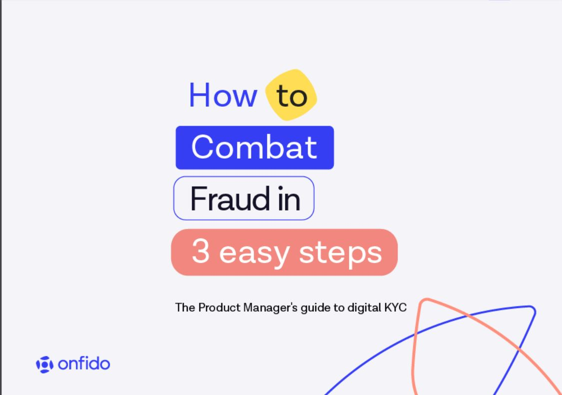 How to Combat Fraud in 3 Easy Steps: The Product Manager's Digital Guide to KYC