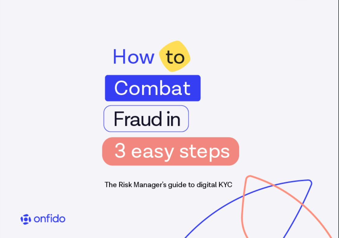 How to Combat Fraud in 3 Easy Steps: The Risk Manager's Digital Guide to KYC