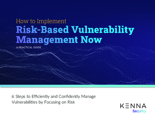 How to Implement Risk-Based Vulnerability Management Now: A Practical Guide